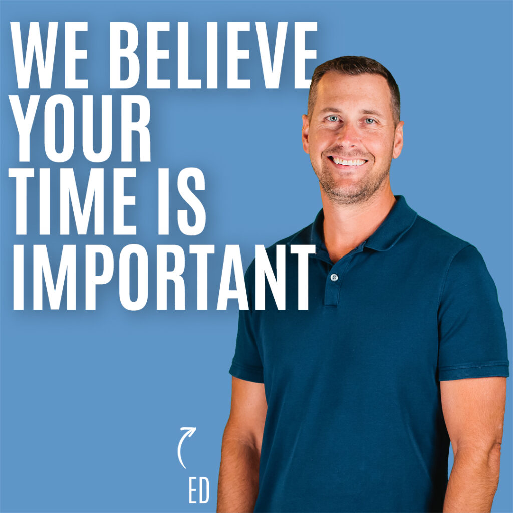 We Believe Your Time is Valuable