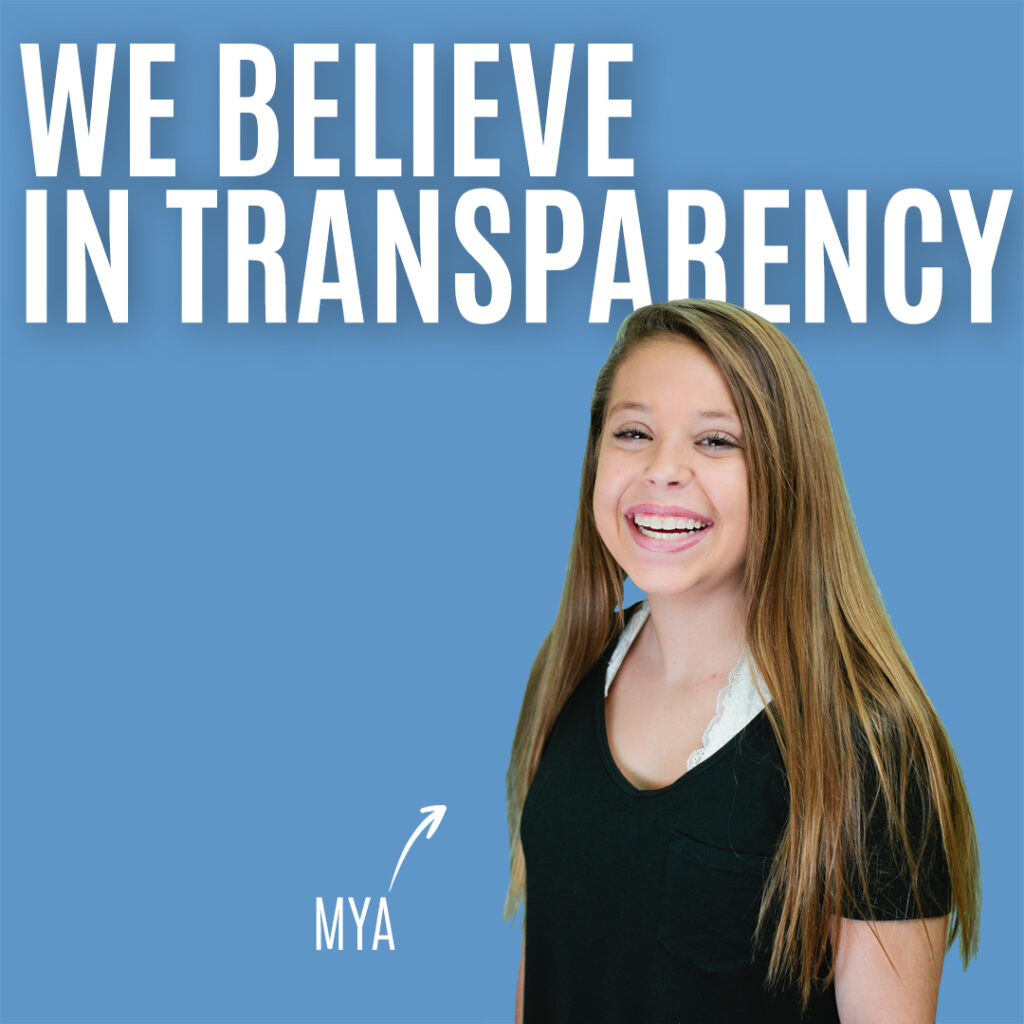 We Believe In Being Transparent